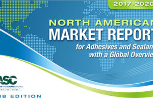 ChemQuest announces launch of 2017-2020 North American Market Report  for Adhesives and Sealants with a Global Overview